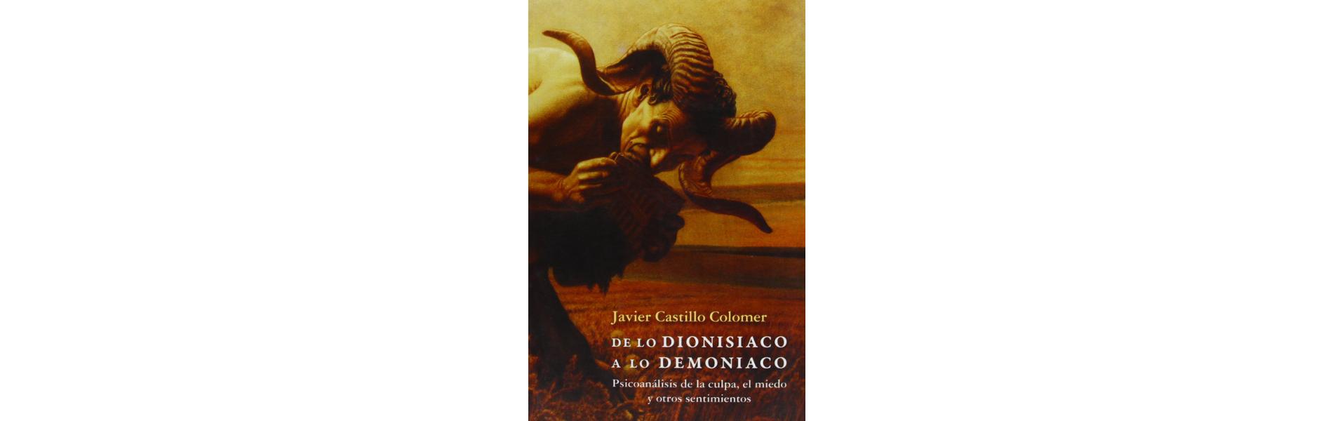 De lo dionisiaco a lo demoniaco. Psicoanálisis de la culpa, el miedo y otros sentimientos