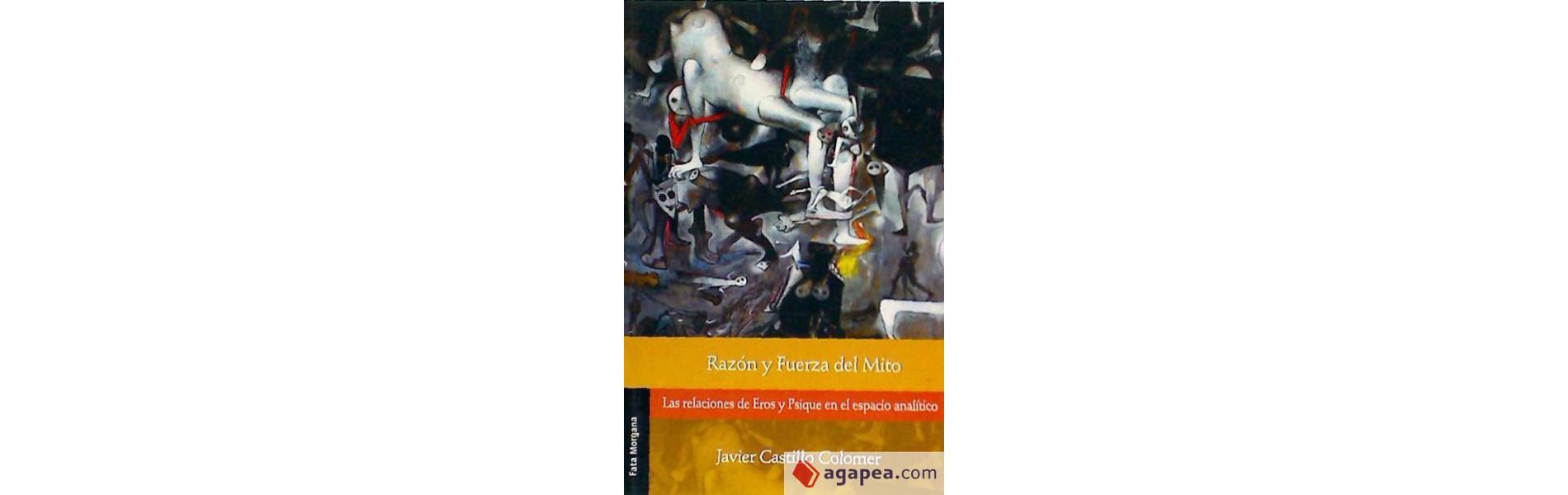 Razón y Fuerza del Mito. Las relaciones de Eros y Psique en el espacio analítico