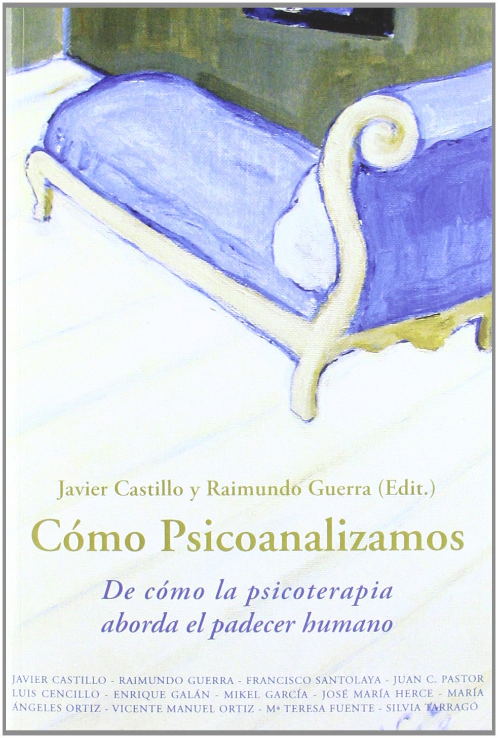 Cómo psicoanalizamos – De cómo la psicoterapia aborda el padecer humano